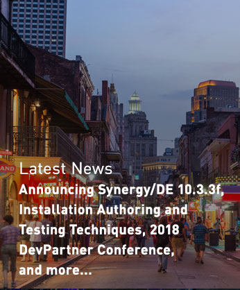 Latest News - Announcing Synergy/DE 10.3.3f, Installation Authoring and Testing Techniques, 2018 DevPartner Conference, and more...
